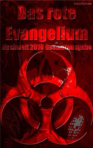 Das rote Evangelium - Die Gesamtausgabe von Nachwelt 2018: Ein epischer Endzeit-Thriller