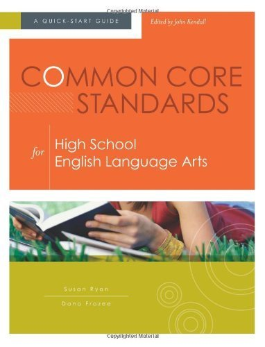 Common Core Standards for High School English Language Arts: A Quick-Start Guide by Susan Ryan, Dana Frazee (2012) Paperback