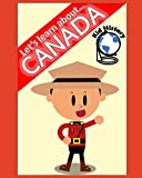Let's Learn About Canada: Kid History: Making learning fun!: 2