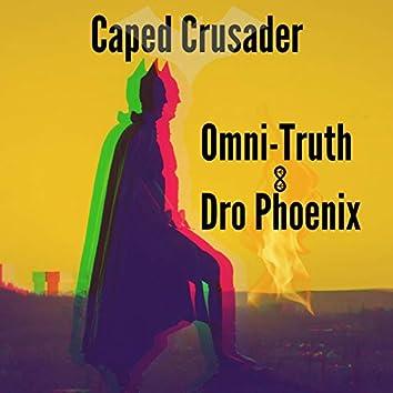 Caped Crusader (feat. Dro Phoenix)