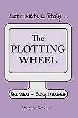 The Plotting Wheel: Let's Tell A Story (Volume 3) Paperback