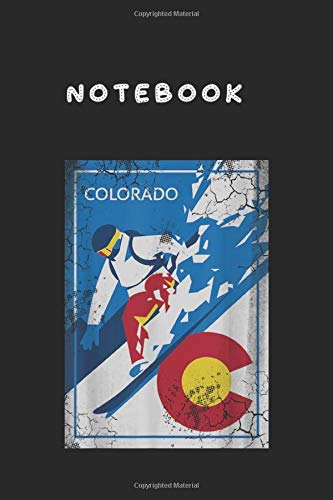 Notebook: Colorado Flag  Snowboard  Gift Cool Cover Design Notebook and Journal Size 6inch x 9inch