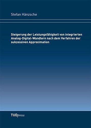 Steigerung der Leistungsfähigkeit von integrierten Analog-Digital-Wandlern nach dem Verfahren der sukzessiven Approximation