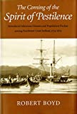 The Coming of the Spirit of Pestilence: Introduced Infectious Diseases and Population Decline among Northwest Coast Indians, 1774-1874