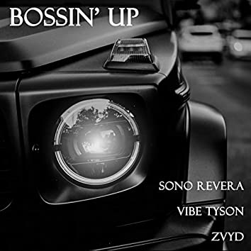 Bossin' Up (feat. Sono ReVera & Vibe Tyson)