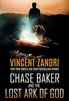 Chase Baker and the Lost Ark of God: A Chase Baker Action Thriller by [Vincent Zandri]