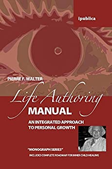 The Life Authoring Manual by [Pierre F. Walter]