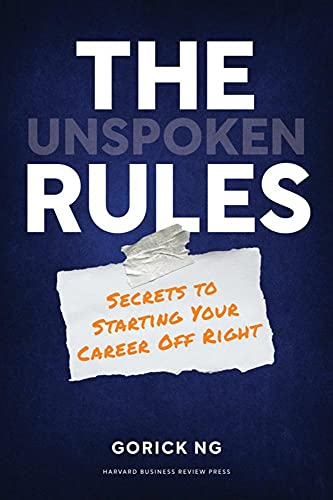 The Unspoken Rules: Secrets to Starting Your Career Off Right
