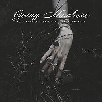 Going Nowhere (feat. Alyra Minayeva)