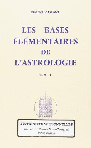 Bases Élémentaires de l'Astrologie Tome I (Les)
