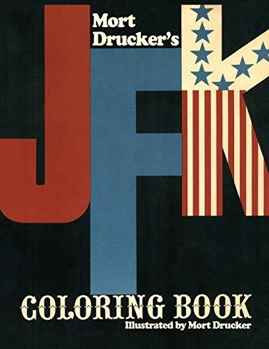 Mort Drucker's JFK Coloring Book (Artimorean Vintage, Band 2019)