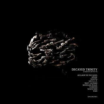 Decayed Trinity [Split]
