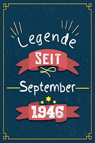 Legende seit September 1946: Geburtstag Notizbuch lustige Geschenkideen für die 1946 geboren, tagebuch 100 Seiten,geburtstag geschenke