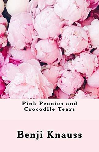 Pink Peonies and Crocodile Tears (English Edition)