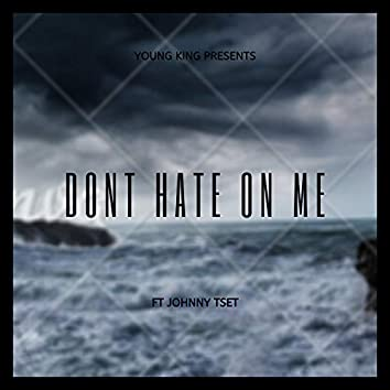 Don't Hate on Me (feat. Johnny Test) (Hip Hop)