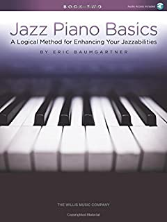 Jazz Piano Basics - Book 2: A Logical Method for Enhancing Your Jazzabilities