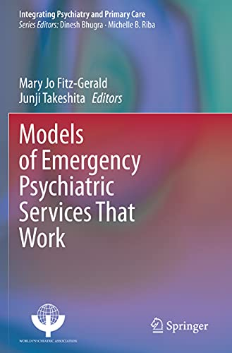 Models of Emergency Psychiatric Services That Work (Integrating Psychiatry and Primary Care)