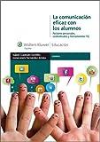 La comunicación eficaz con los alumnos. Factores personales, contextuales y herramientas TIC (General)