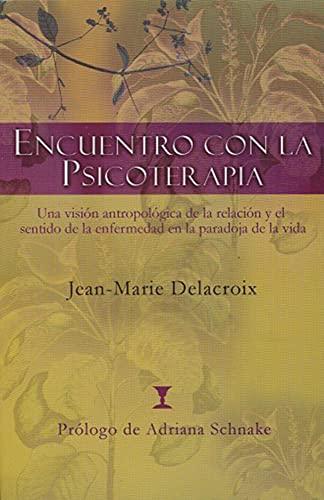 Encuentro con la psicoterapia: Una visión antropológica de la relación y el sentido de la enferme
