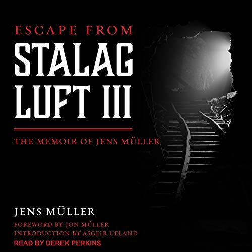 Escape from Stalag Luft III     The Memoir of Jens Muller              Written by:                                                                                                                                 Jens Muller,                                                                                        Asgeir Ueland - introduction,                                                                                        Jon Muller - foreword                               Narrated by:                                                                                                                                 Derek Perkins                      Length: 3 hrs and 51 mins     Not rated yet     Overall 0.0