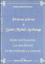 Prières actives à Saint Michel Archange - Pour neutraliser les maléfices de Rufine Sarah Bermond