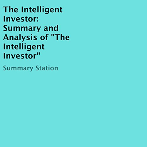 "The Intelligent Investor: Summary and Analysis of ""The Intelligent Investor"" audiobook cover art"