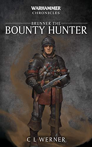 Brunner the Bounty Hunter (Warhammer Chronicles) (English Edition)