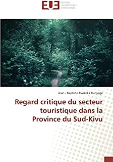 Regard critique du secteur touristique dans la Province du Sud-Kivu (French Edition)