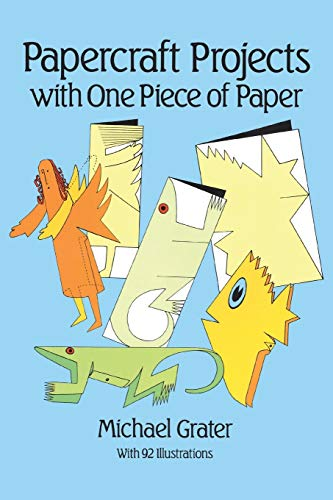 Compare Textbook Prices for Papercraft Projects with One Piece of Paper Other Paper Crafts Revised Edition ISBN 9780486255040 by Grater, Michael