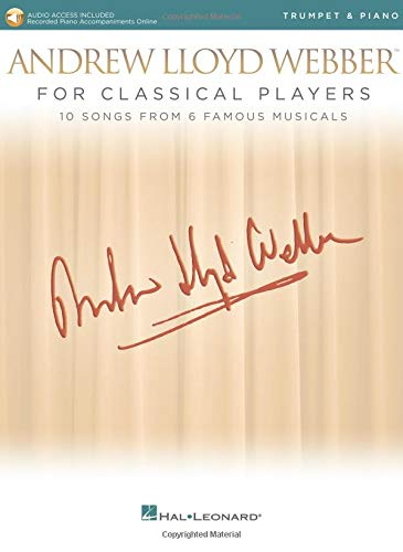 Andrew Lloyd Webber for Classical Players - Trumpet and Piano: With Online Audio of Piano Accompaniments