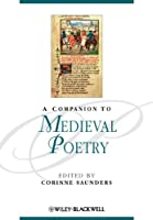 A Companion to Medieval Poetry (Blackwell Companions to Literature and Culture)
