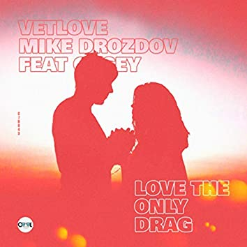 Love the Only Drag (Natasha Baccardi & Pushkarev Extended Mix)