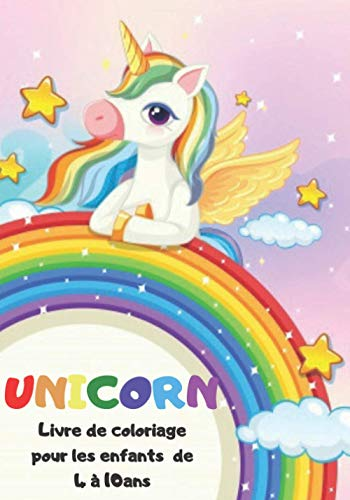 unicorn: Licorne Livre de Coloriage Pour les Enfants de 4 à 8 Ans (Français) Broché – 2-aout 2020
