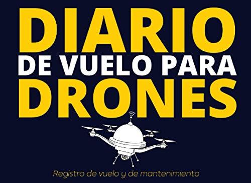 Diario De Vuelo Para Drones: Libro de vuelo del piloto remoto (RPAS) - Para aficionados o profesionales