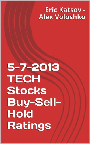5-7-2013 TECH Stocks Buy-Sell-Hold Ratings (Buy-Sell-Hold+ Stocks iPhone App) (English Edition)