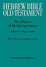 Hebrew Bible / Old Testament: The History of Its Interpretation; From Modernism to Post-Modernism (The Nineteenth and Twen...