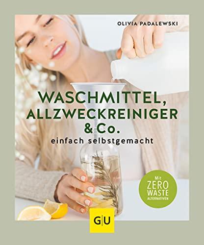 Waschmittel, Allzweckreiniger und Co. einfach selbst gemacht (GU Einzeltitel Gesundheit/Alternativheilkunde)