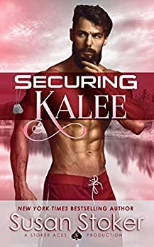 Securing Kalee (SEAL of Protection: Legacy Book 6) by [Susan Stoker]