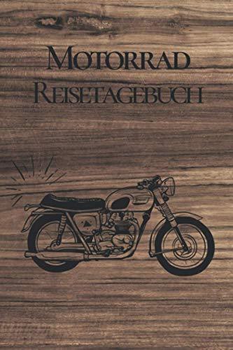 Motorrad Reisetagebuch: Motorradtourenbuch A5 – Reisetagebuch für Motorradfahrer I Logbuch für Motorradtouren, Motorradreisen, Motorradurlaub I Tourenbuch für alle Motorradclubs und Biker