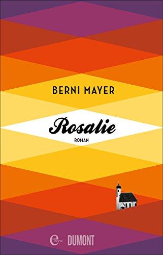 Buchseite und Rezensionen zu 'Rosalie: Roman (Taschenbücher)' von Berni Mayer