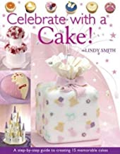Celebrate with a Cake! by Lindy Smith (2005-01-01)