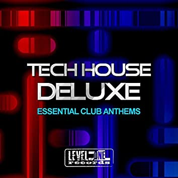 Tech House Deluxe (Essential Club Anthems)