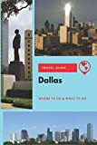 Dallas Travel Guide: Where to Go & What to Do
