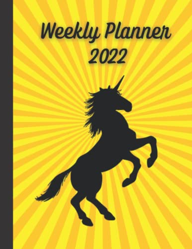 Weekly Planner 2022: Unicorn Planner 2022 Agenda with Monthly and Yearly Calendar / Contact & Password List Tracker /Large Size 8.5 x 11 Inches/ Unicorn Silhouette on Yellow Sunburst Cover Design