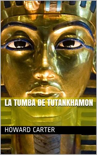 La tumba de Tutankhamon eBook: Carter, Howard: Amazon.es: Tienda Kindle