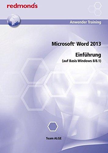 Microsoft Word 2013 Einführung (auf Basis Windows 8/8.1) (redmond's Anwendertraining)