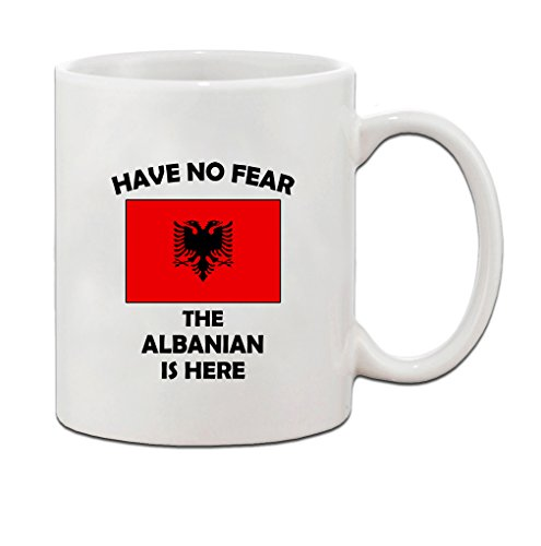 Have No Fear Albanian Is Here Albania Albanians Ceramic Coffee Tea Mug Cup Holiday Christmas Hanukkah Gift For Men & Women