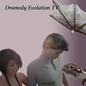 Dramedy Evolution TV
