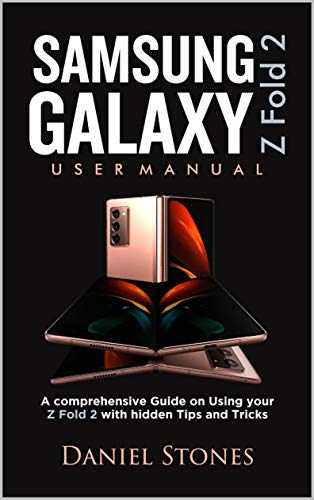 SAMSUNG GALAXY Z FOLD 2 USERS GUIDE: A Comprehensive Guide on Using Your Z Fold 2 With hidden Tips and Tricks
