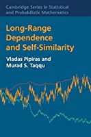 Long-Range Dependence and Self-Similarity (Cambridge Series in Statistical and Probabilistic Mathematics, Series Number 45)